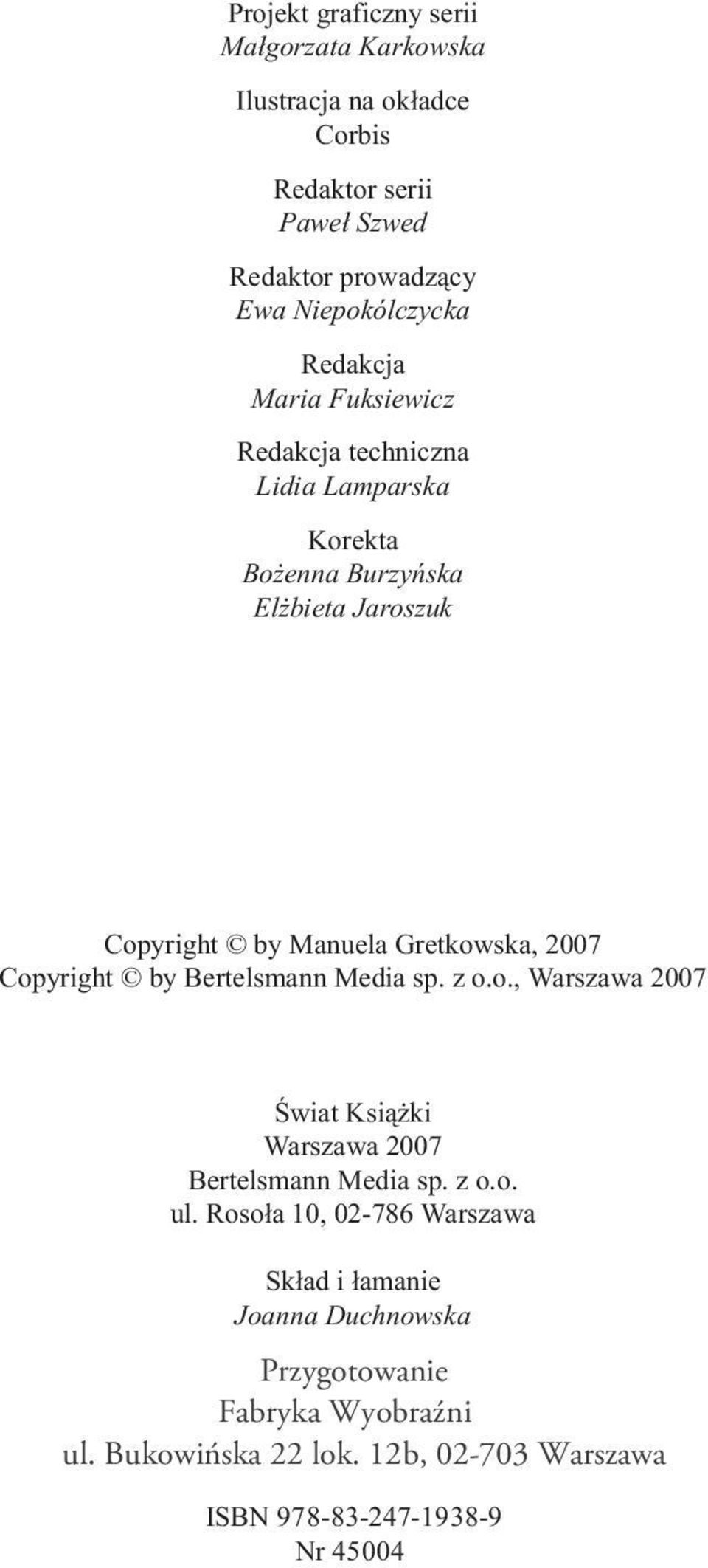 2007 Copyright by Bertelsmann Media sp. z o.o., Warszawa 2007 Œwiat Ksi¹ ki Warszawa 2007 Bertelsmann Media sp. z o.o. ul.