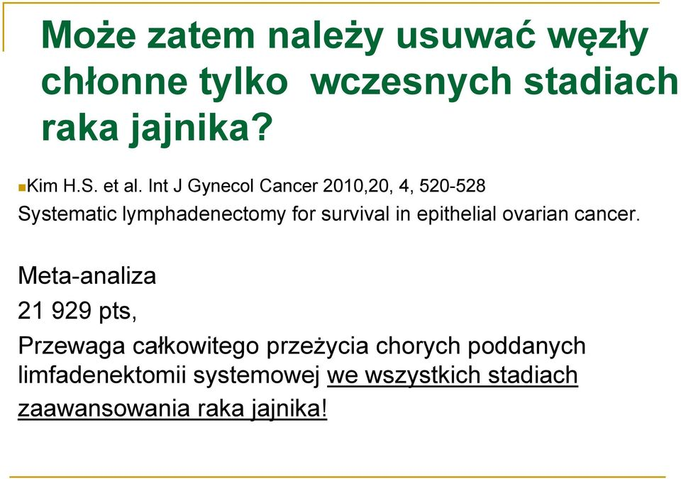 Int J Gynecol Cancer 2010,20, 4, 520-528 Systematic lymphadenectomy for survival in