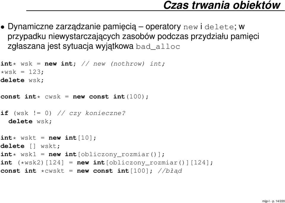 const int* cwsk = new const int(100); if (wsk!= 0) // czy konieczne?