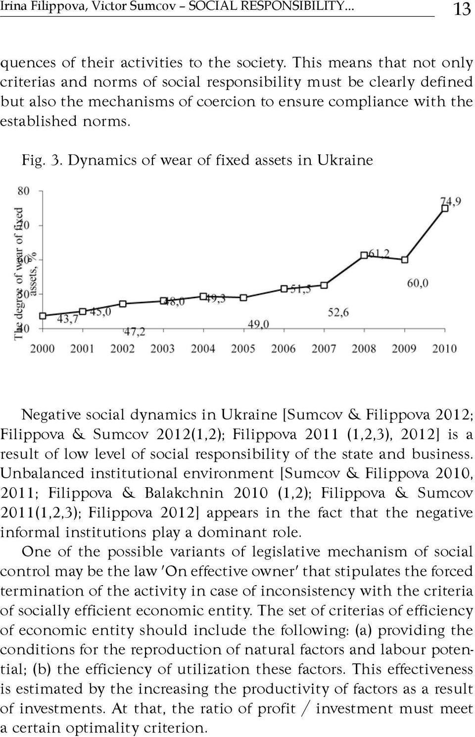 Dynamics of wear of fixed assets in Ukraine Negative social dynamics in Ukraine [Sumcov & Filippova 2012; Filippova & Sumcov 2012(1,2); Filippova 2011 (1,2,3), 2012] is a result of low level of
