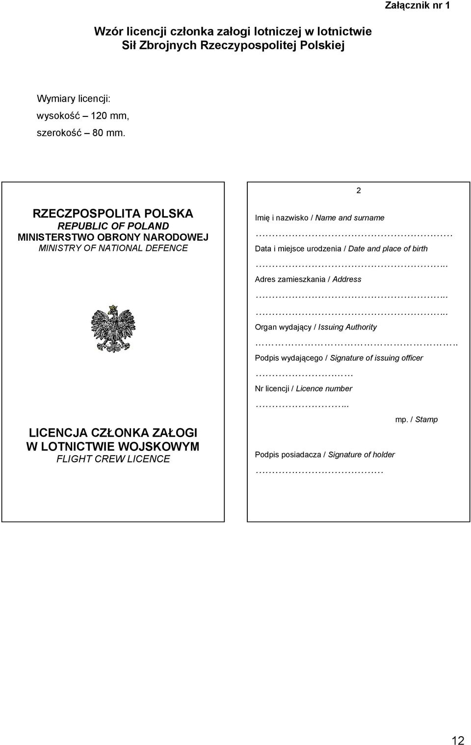 FLIGHT CREW LICENCE Imię i nazwisko / Name and surname Data i miejsce urodzenia / Date and place of birth.. Adres zamieszkania / Address.