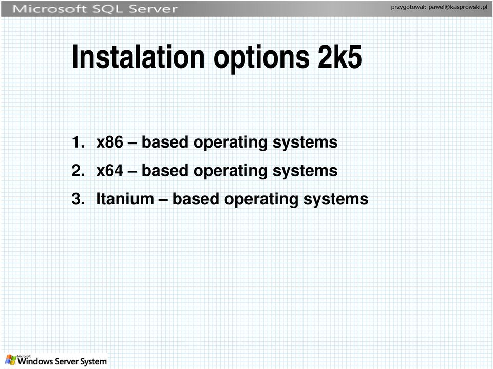 x64 based operating systems 3.