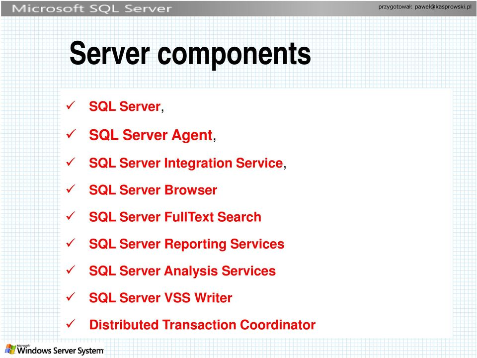 Search SQL Server Reporting Services SQL Server Analysis