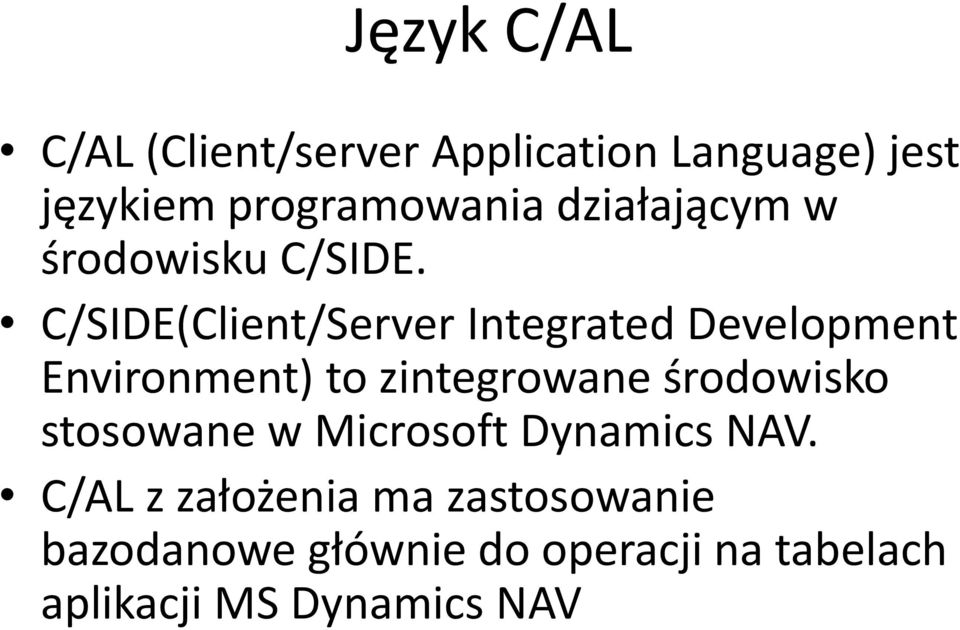 C/SIDE(Client/Server Integrated Development Environment) to zintegrowane środowisko