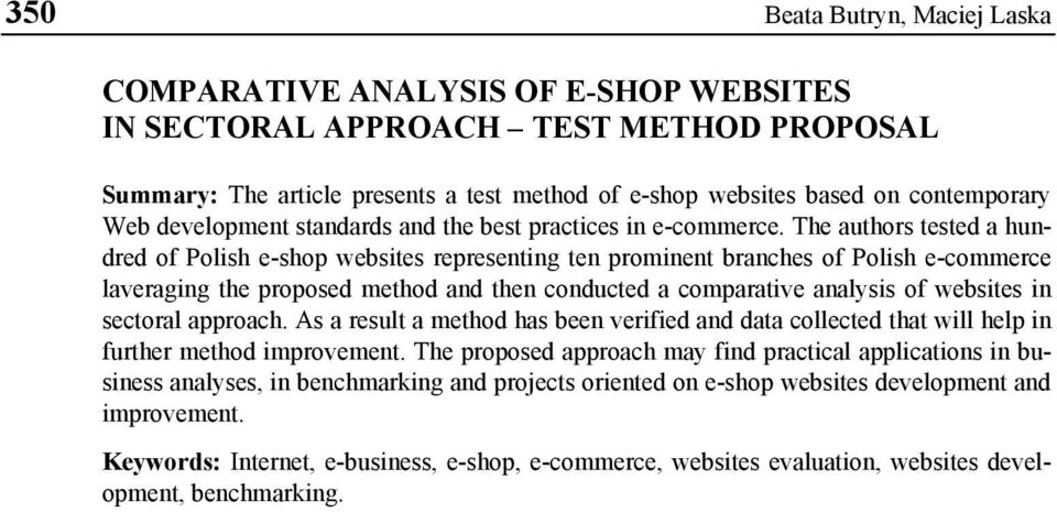 The authors tested a hundred of Polish e-shop websites representing ten prominent branches of Polish e-commerce laveraging the proposed method and then conducted a comparative analysis of websites in