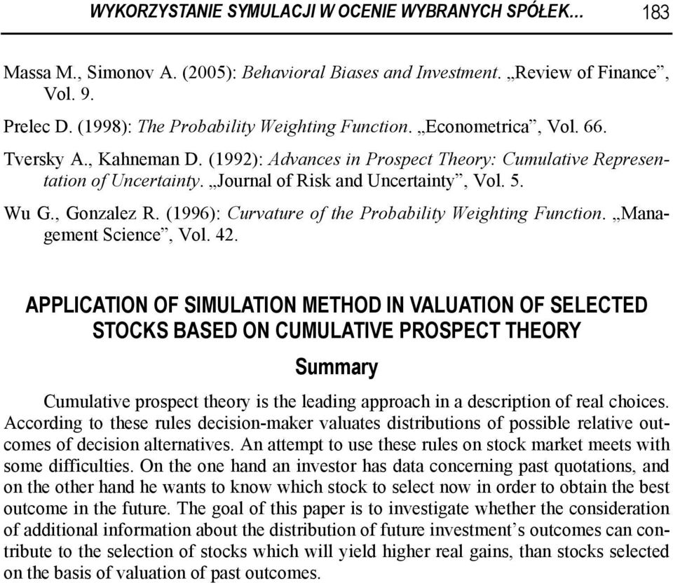 (1996): Curvature of the Probability Weighting Function. Management Science, Vol. 42.