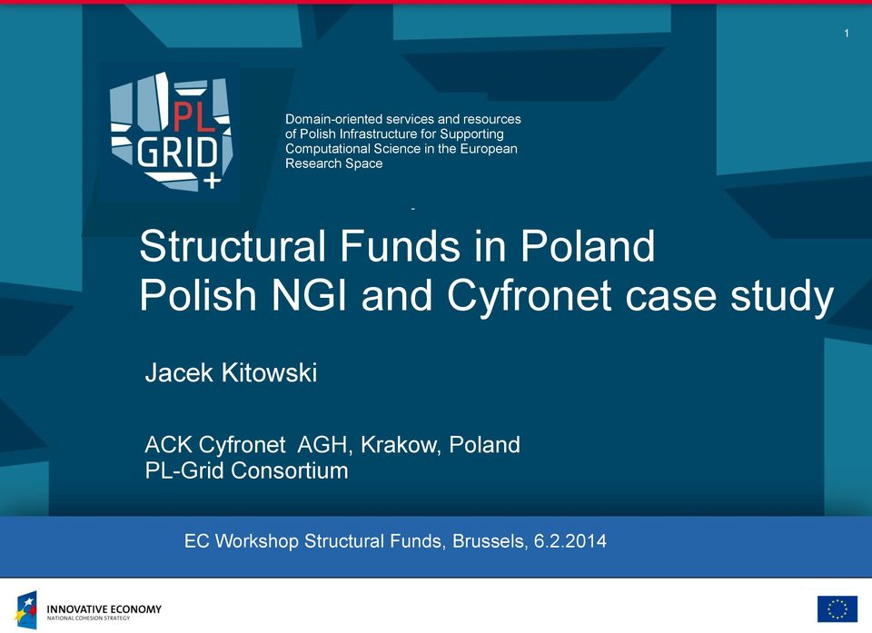 Funds in Poland Polish NGI and Cyfronet case study Jacek Kitowski ACK