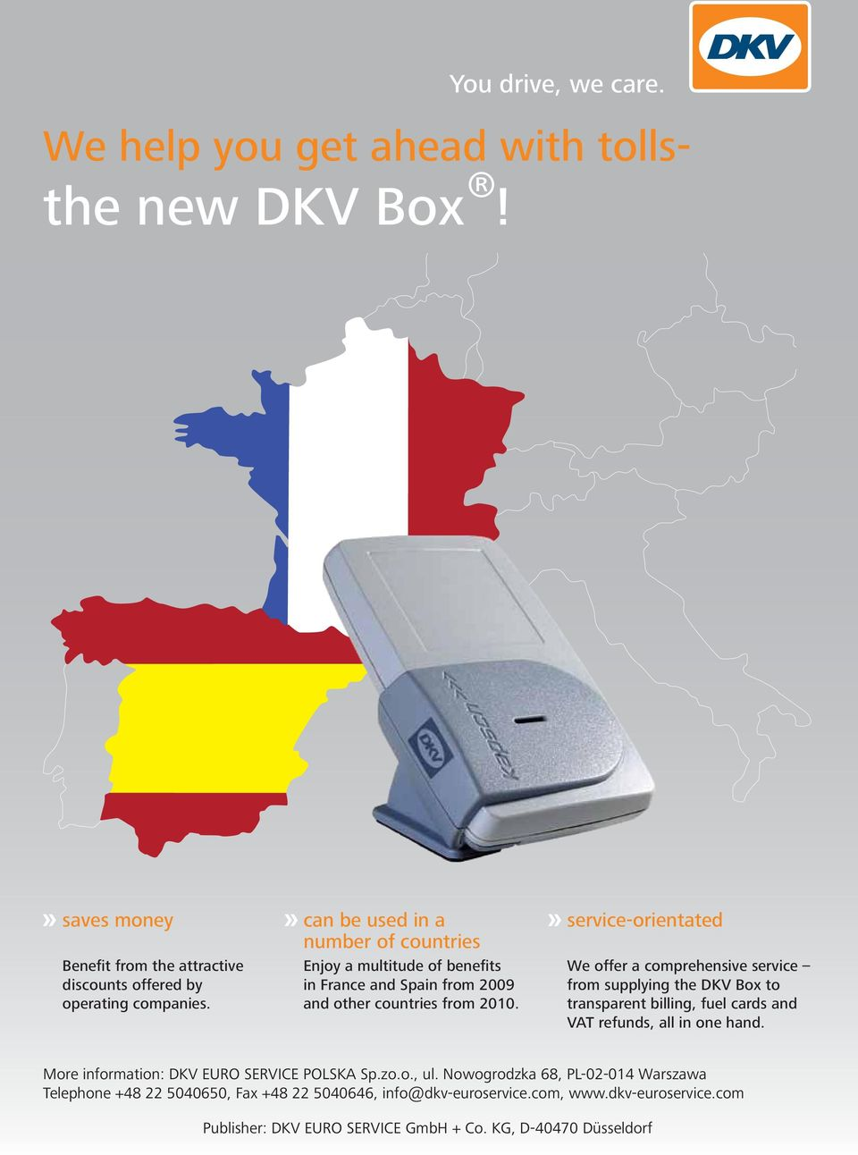 service-orientated We offer a comprehensive service from supplying the DKV Box to transparent billing, fuel cards and VAT refunds, all in one hand.