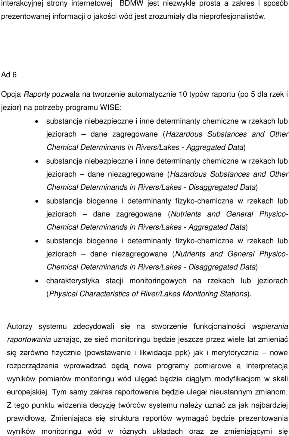 jeziorach dane zagregowane (Hazardous Substances and Other Chemical Determinants in Rivers/Lakes - Aggregated Data) substancje niebezpieczne i inne determinanty chemiczne w rzekach lub jeziorach dane