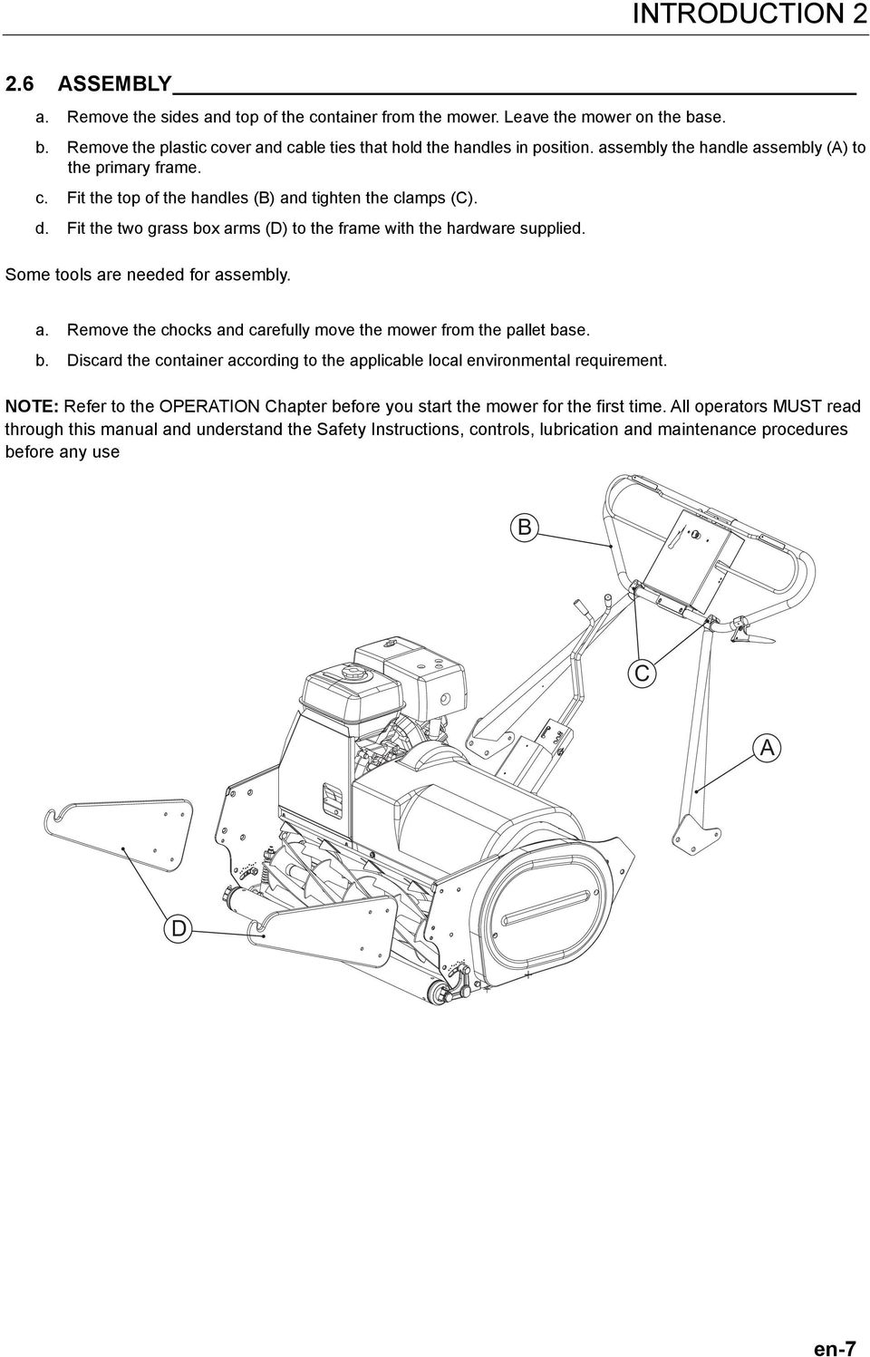Some tools are needed for assembly. a. Remove the chocks and carefully move the mower from the pallet base. b. Discard the container according to the applicable local environmental requirement.
