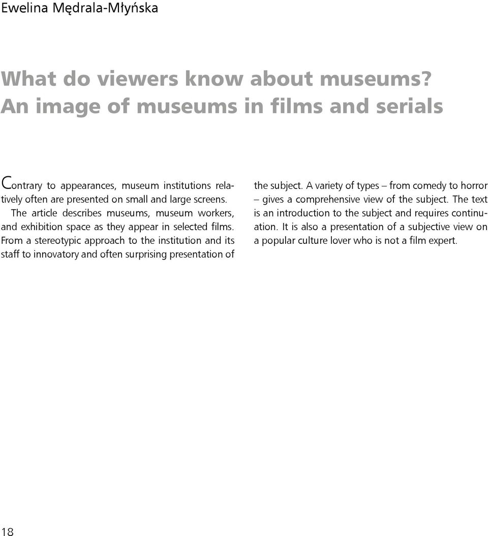 The article describes museums, museum workers, and exhibition space as they appear in selected films.