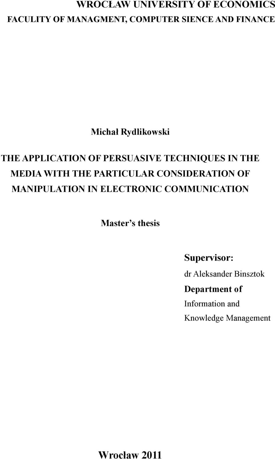 PARTICULAR CONSIDERATION OF MANIPULATION IN ELECTRONIC COMMUNICATION Master s thesis