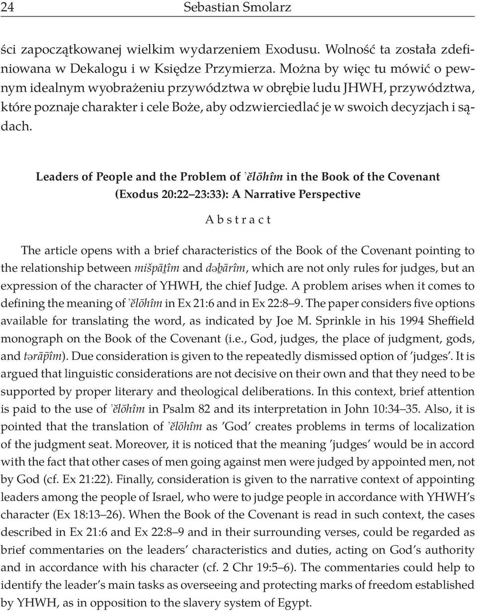 Leaders of People and the Problem of ĕlōhîm in the Book of the Covenant (Exodus 20:22 23:33): A Narrative Perspective Abstract The article opens with a brief characteristics of the Book of the