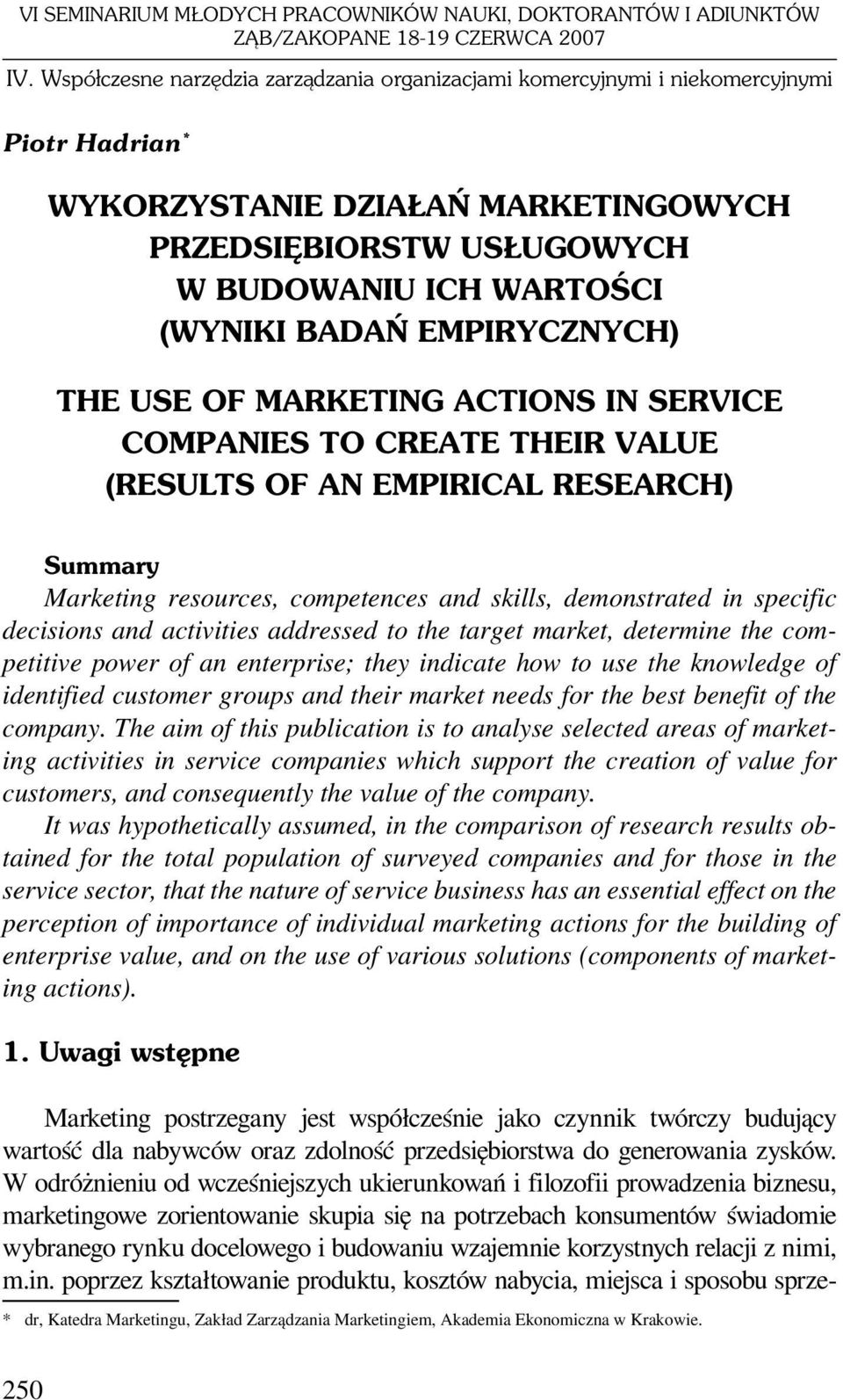 EMPIRYCZNYCH) THE USE OF MARKETING ACTIONS IN SERVICE COMPANIES TO CREATE THEIR VALUE (RESULTS OF AN EMPIRICAL RESEARCH) Summary Marketing resources, competences and skills, demonstrated in specific
