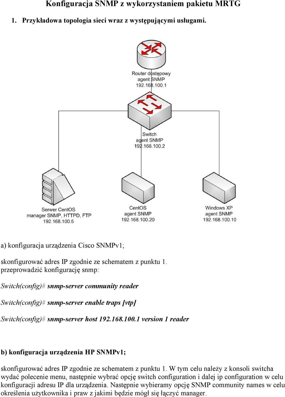 Switch(config)# snmp-server host 192.168.100.