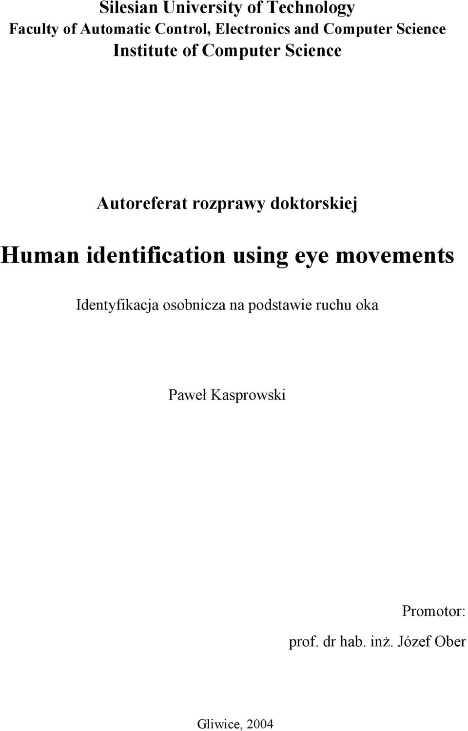 Autoreferat rozprawy doktorskiej Human identification using eye