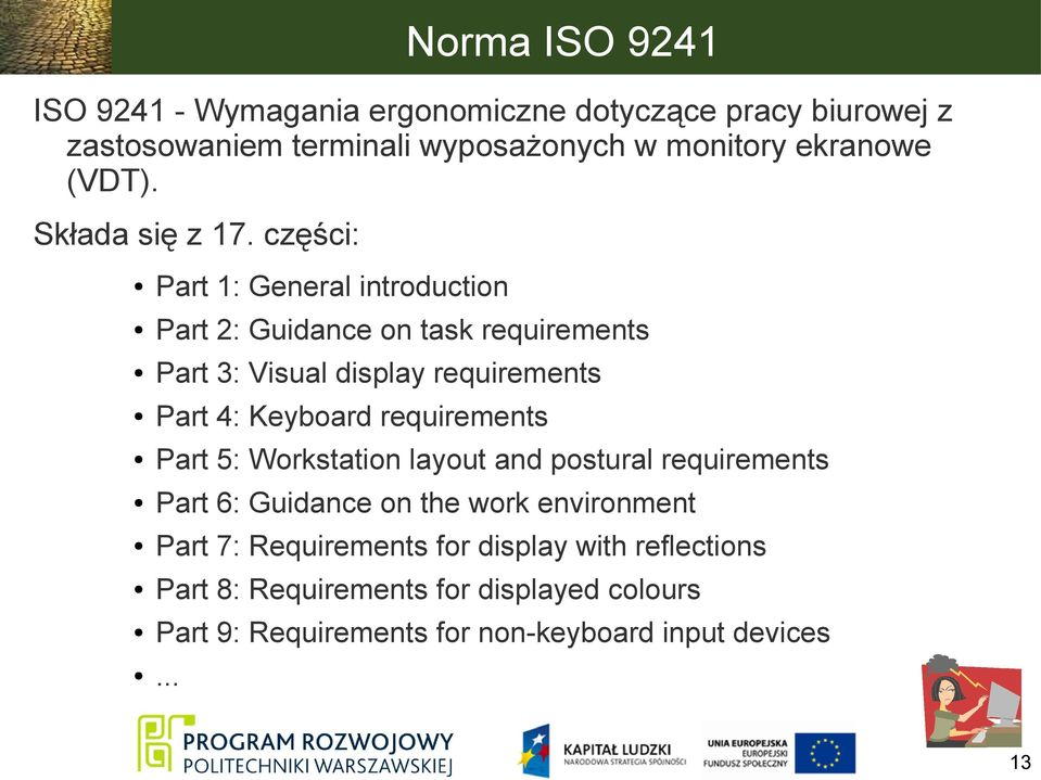 części: Part 1: General introduction Part 2: Guidance on task requirements Part 3: Visual display requirements Part 4: Keyboard