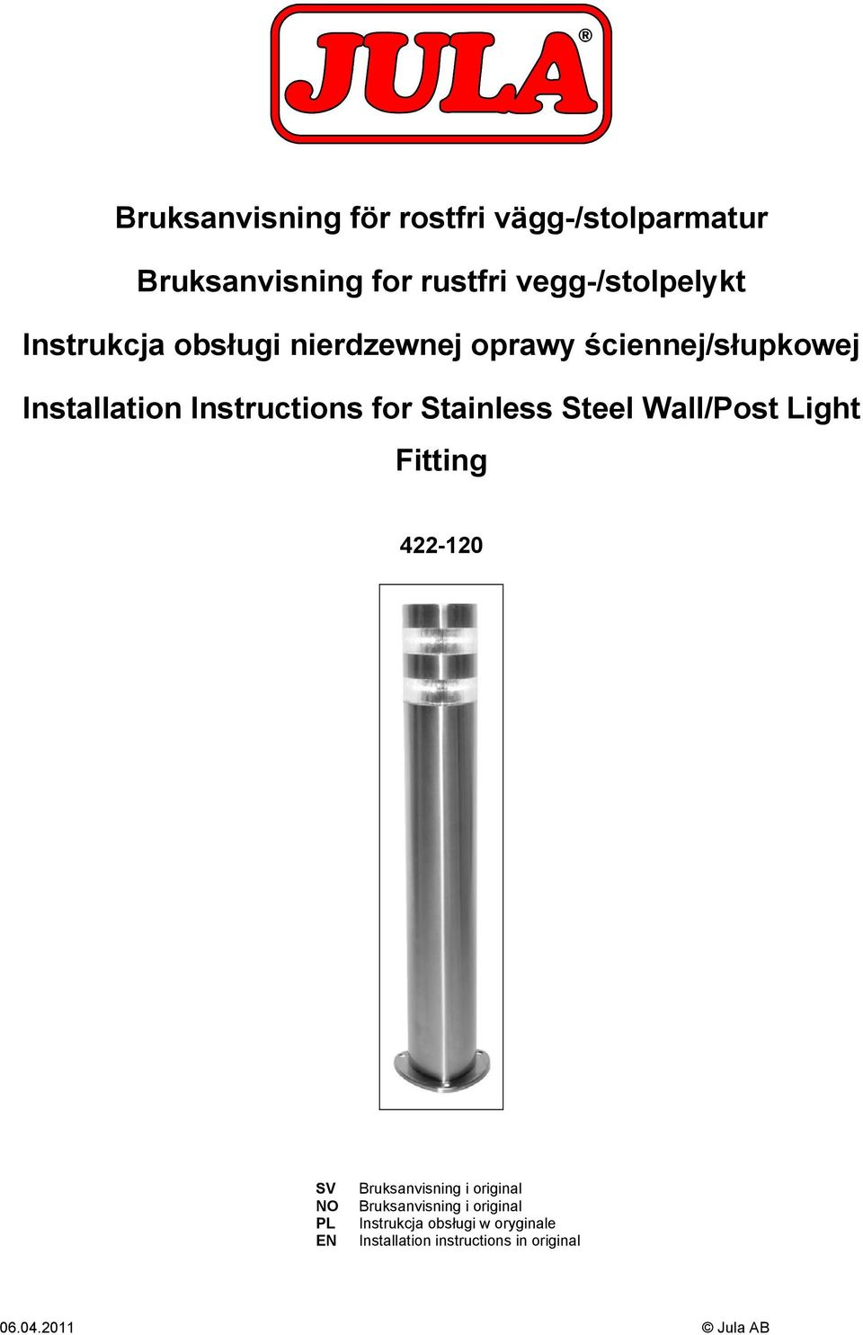 Stainless Steel Wall/Post Light Fitting 422-120 SV NO PL EN Bruksanvisning i original