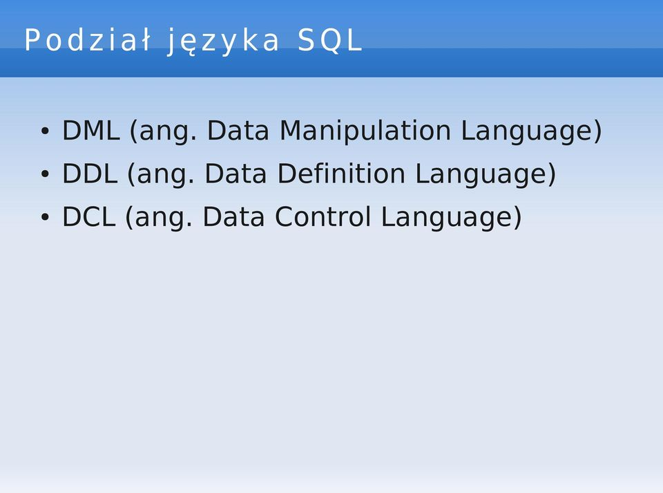 Data Manipulation Language) DDL