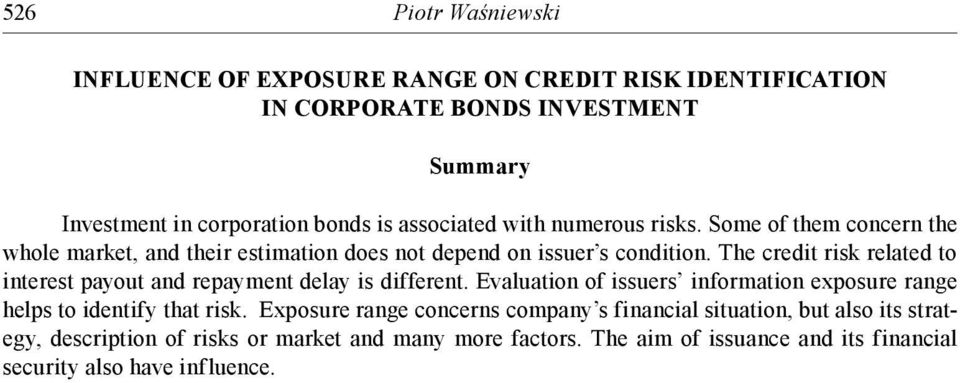 The credit risk related to interest payout and repayment delay is different. Evaluation of issuers information exposure range helps to identify that risk.