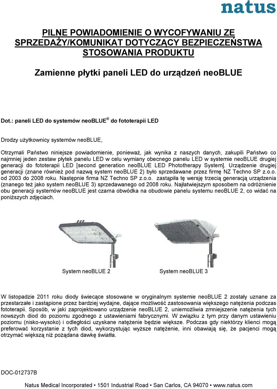 jeden zestaw płytek panelu LED w celu wymiany obecnego panelu LED w systemie neoblue drugiej generacji do fototerapii LED [second generation neoblue LED Phototherapy System].