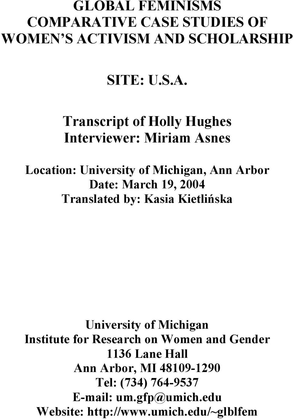 ATIVE CASE STUDIES OF WOMEN S ACTIVISM AND SCHOLARSHIP SITE: U.S.A. Transcript of Holly Hughes Interviewer: