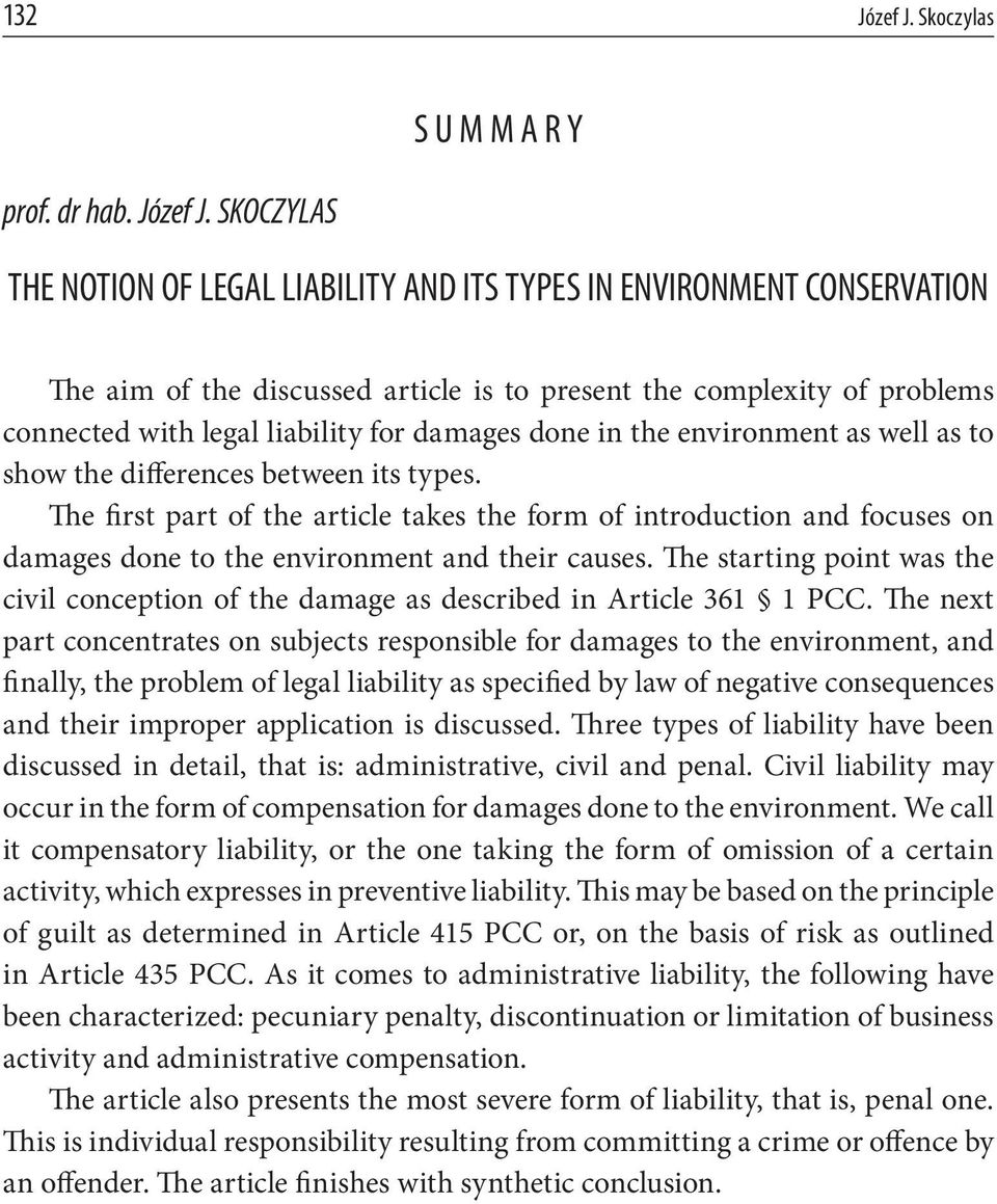 SKOCZYLAS THE NOTION OF LEGAL LIABILITY AND ITS TYPES IN ENVIRONMENT CONSERVATION The aim of the discussed article is to present the complexity of problems connected with legal liability for damages