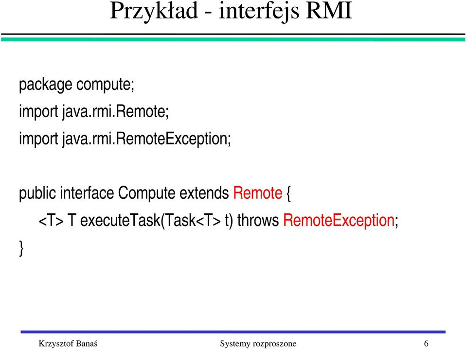 remoteexception; public interface Compute extends Remote