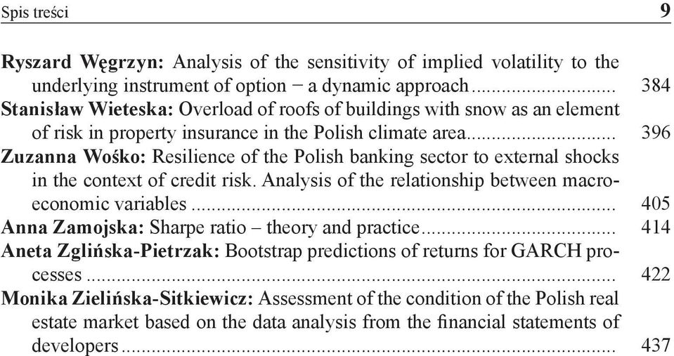 .. 396 Zuzanna Wośko: Resilience of the Polish banking sector to external shocks in the context of credit risk. Analysis of the relationship between macroeconomic variables.