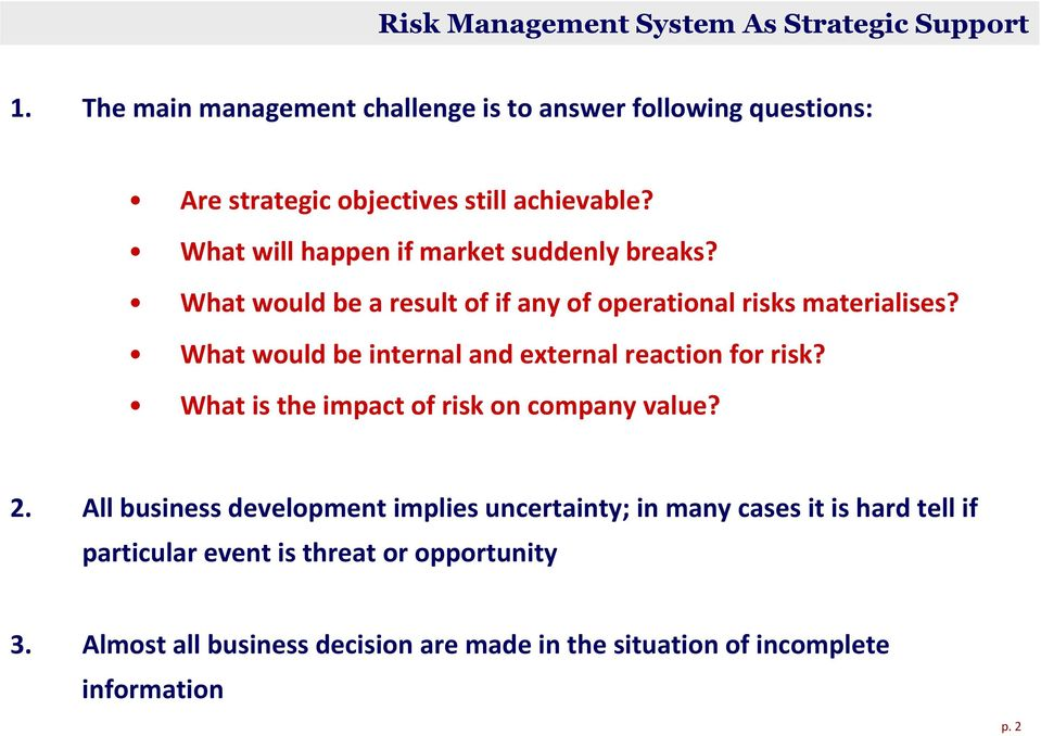 What will happen if market suddenly breaks? What would be a result of if any of operational risks materialises?