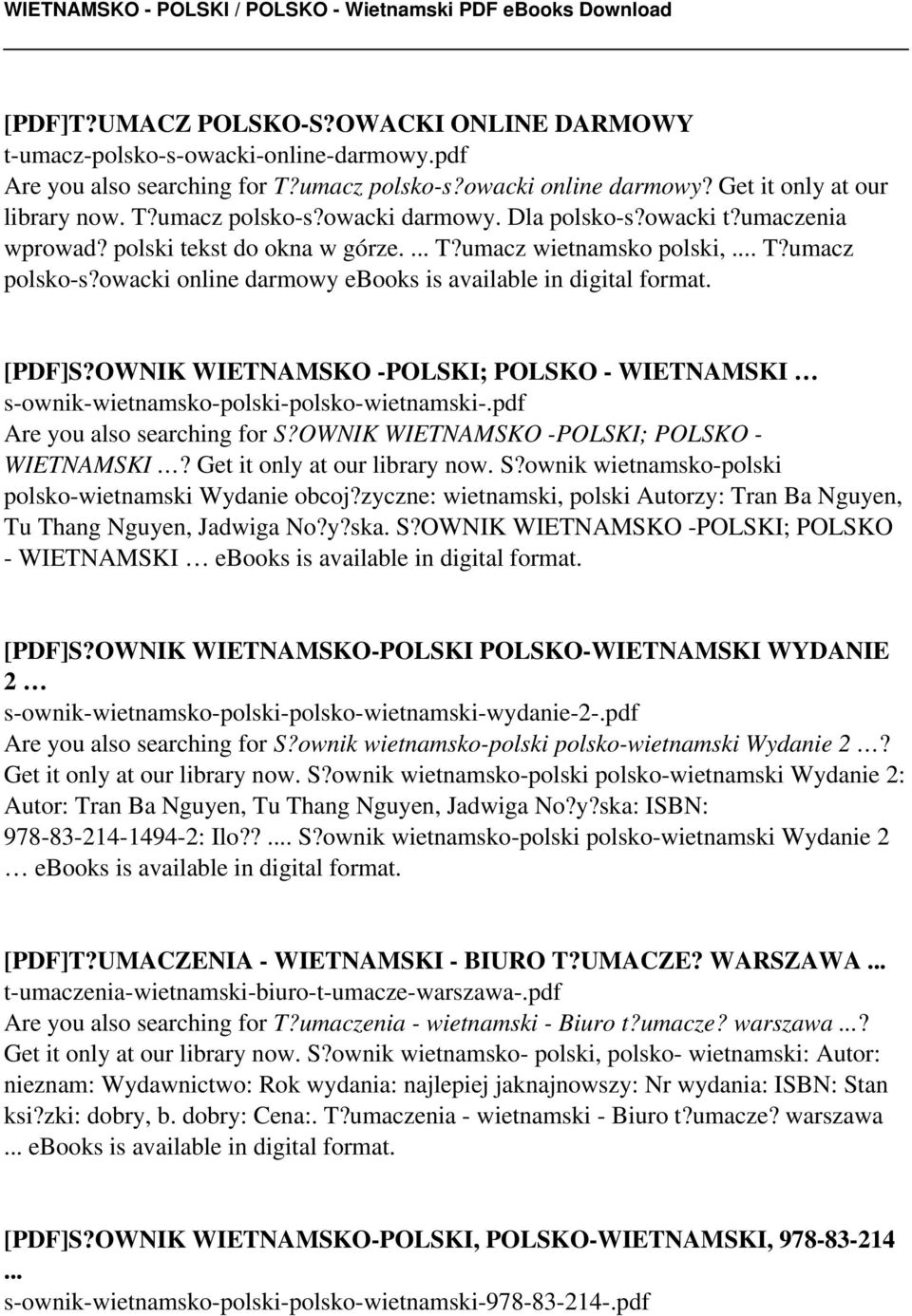 OWNIK WIETNAMSKO -POLSKI; POLSKO - WIETNAMSKI s-ownik-wietnamsko-polski-polsko-wietnamski-.pdf Are you also searching for S?OWNIK WIETNAMSKO -POLSKI; POLSKO - WIETNAMSKI? Get it only at our library now.