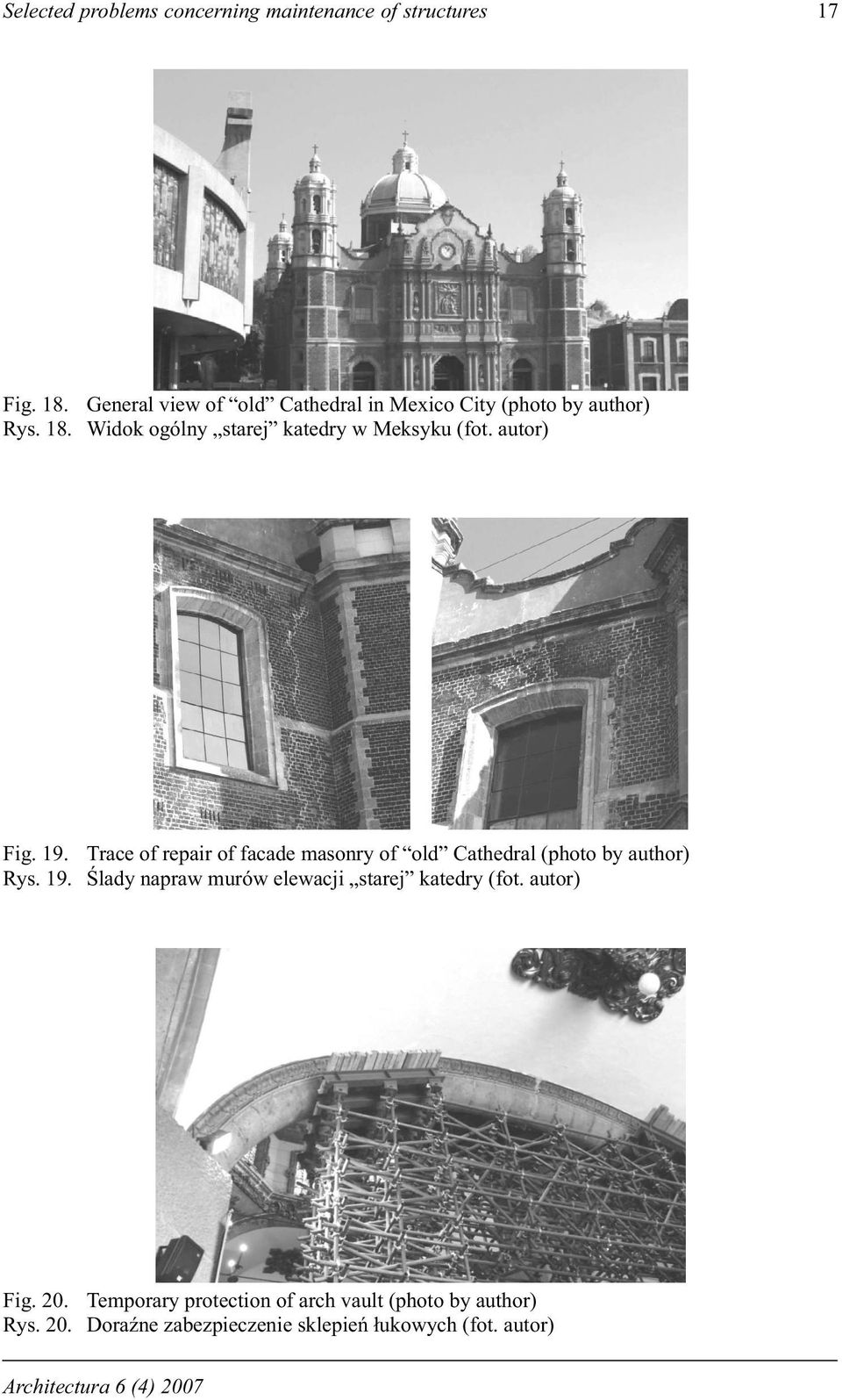 autor) Fig. 19. Trace of repair of facade masonry of old Cathedral (photo by author) Rys. 19. lady napraw murów elewacji starej katedry (fot.