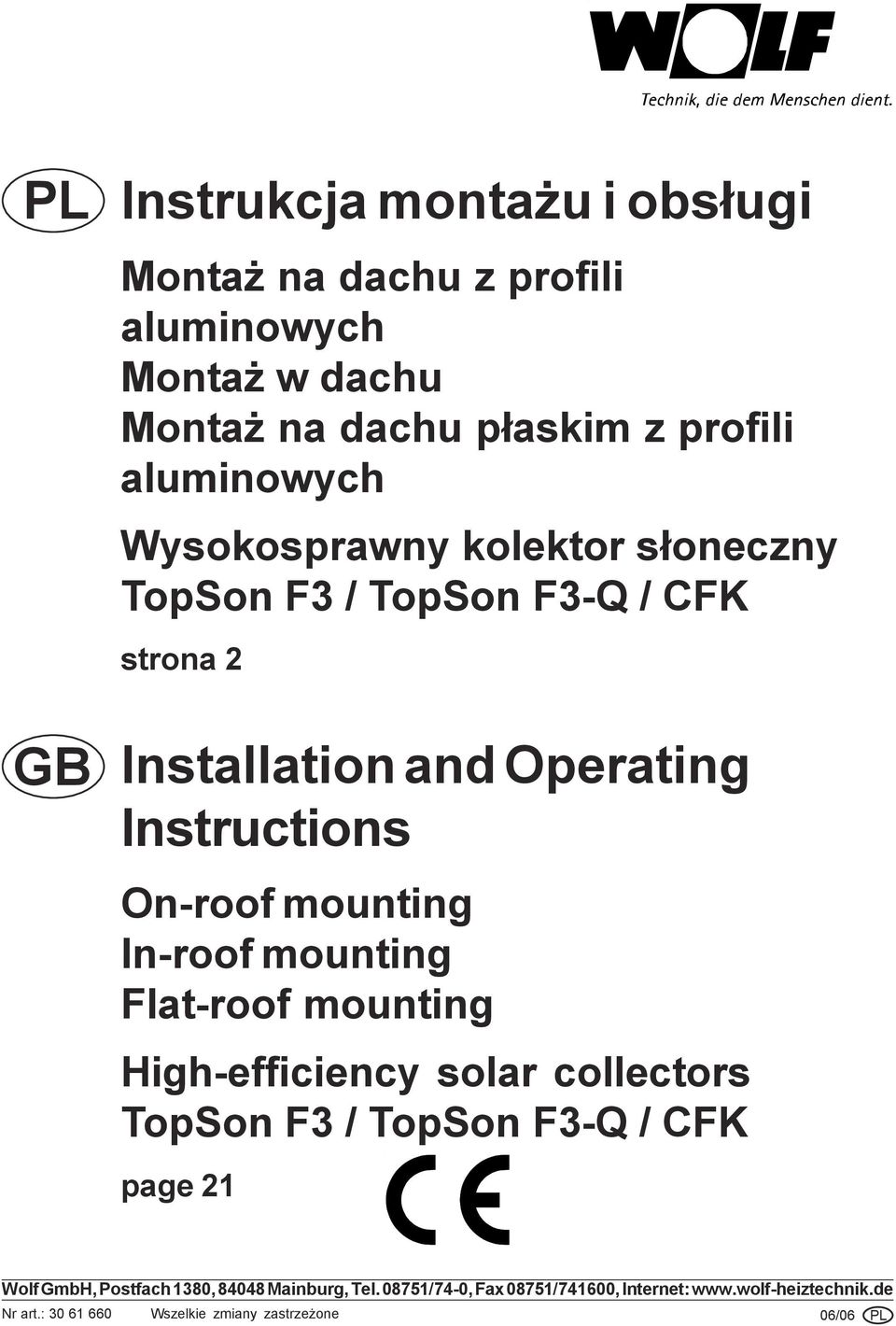 In-roof mounting Flat-roof mounting High-efficiency solar collectors TopSon F3 / TopSon F3-Q / CFK page 21 Wolf GmbH, Postfach 1380,