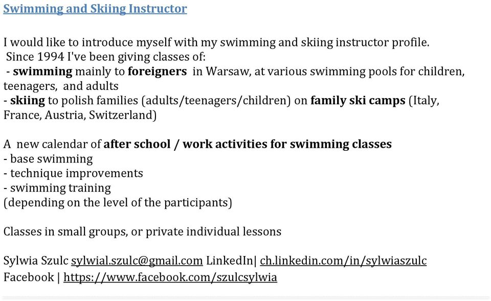 (adults/teenagers/children) on family ski camps (Italy, France, Austria, Switzerland) A new calendar of after school / work activities for swimming classes base swimming