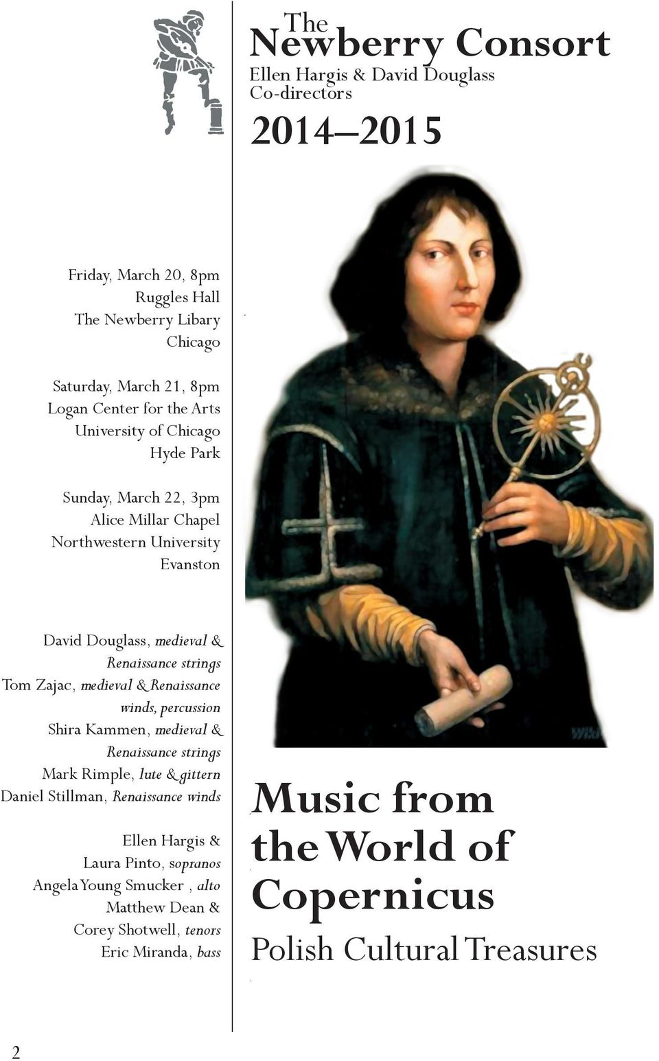 January 27, 3pm Sunday, March Lutkin 22, Hall 3pm Northwestern Alice Millar University Chapel Northwestern University Evanston Evanston David Douglass, medieval & Renaissance strings Tom Zajac,