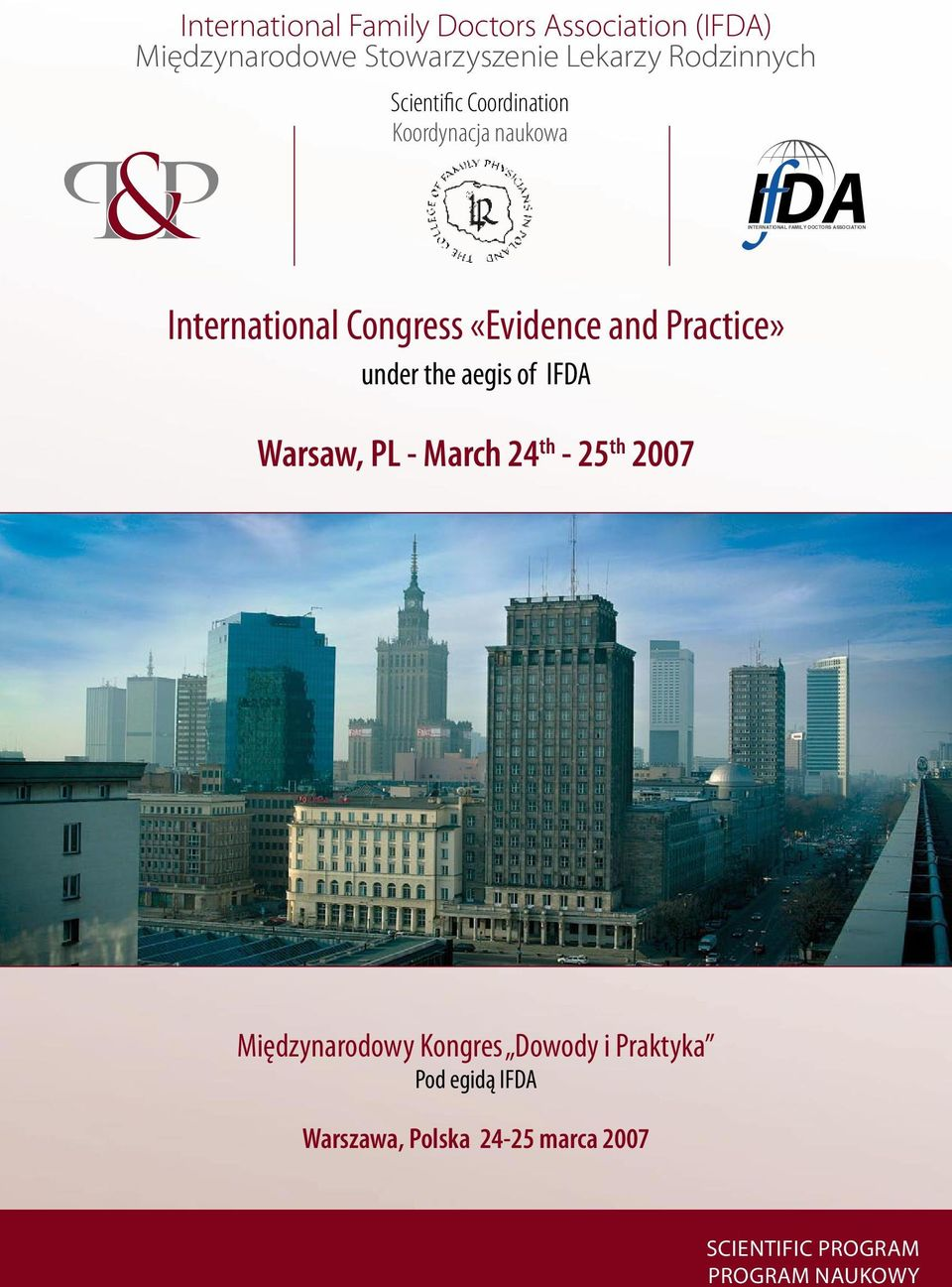 Congress «Evidence and Practice» under the aegis of IFDA Warsaw, PL - March 24 th - 25 th 2007