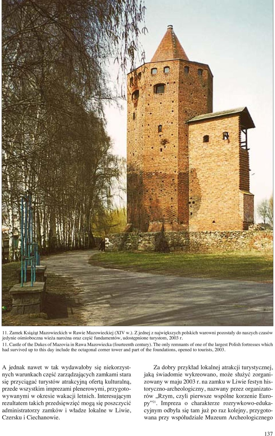 Castle of the Dukes of Mazovia in Rawa Mazowiecka (fourteenth century).