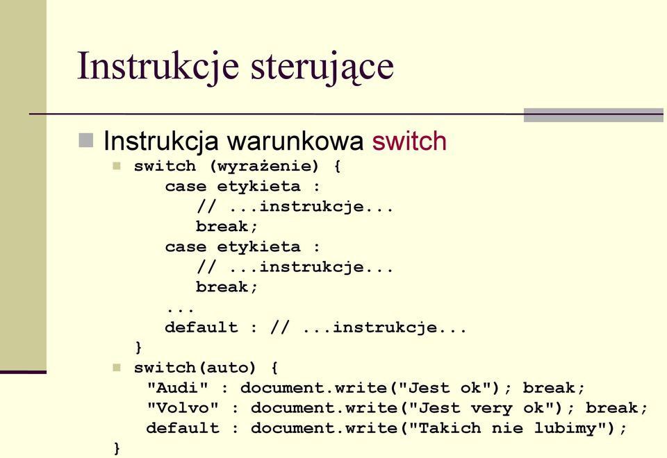 "..instrukcje... } switch(auto) { ""Audi"" : document."