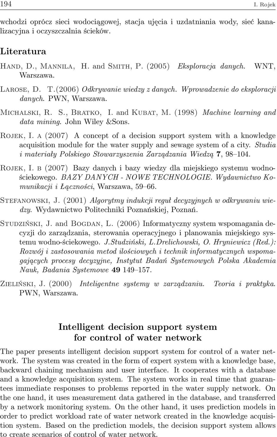John Wiley &Sons. Rojek, I. a (2007) A concept of a decision support system with a knowledge acquisition module for the water supply and sewage system of a city.