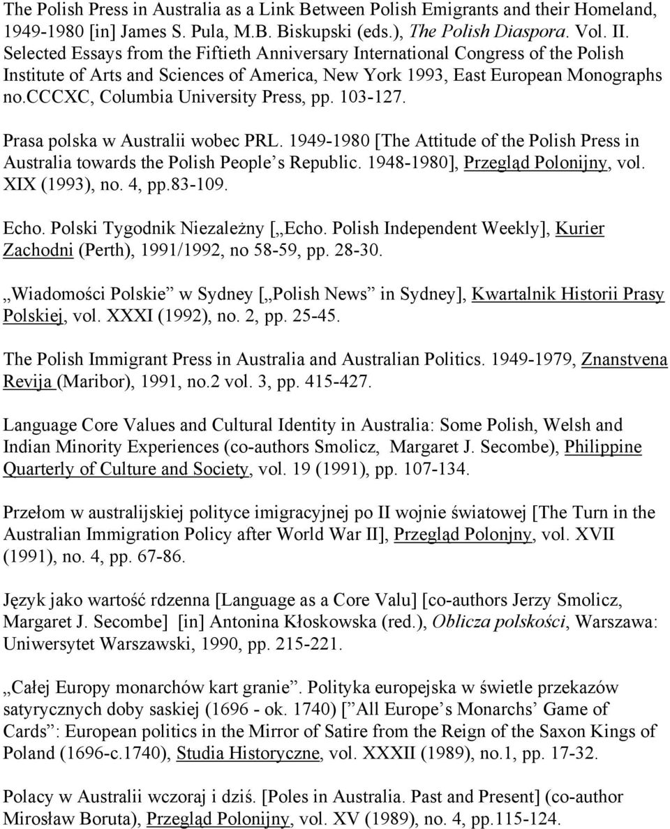 cccxc, Columbia University Press, pp. 103-127. Prasa polska w Australii wobec PRL. 1949-1980 [The Attitude of the Polish Press in Australia towards the Polish People s Republic.