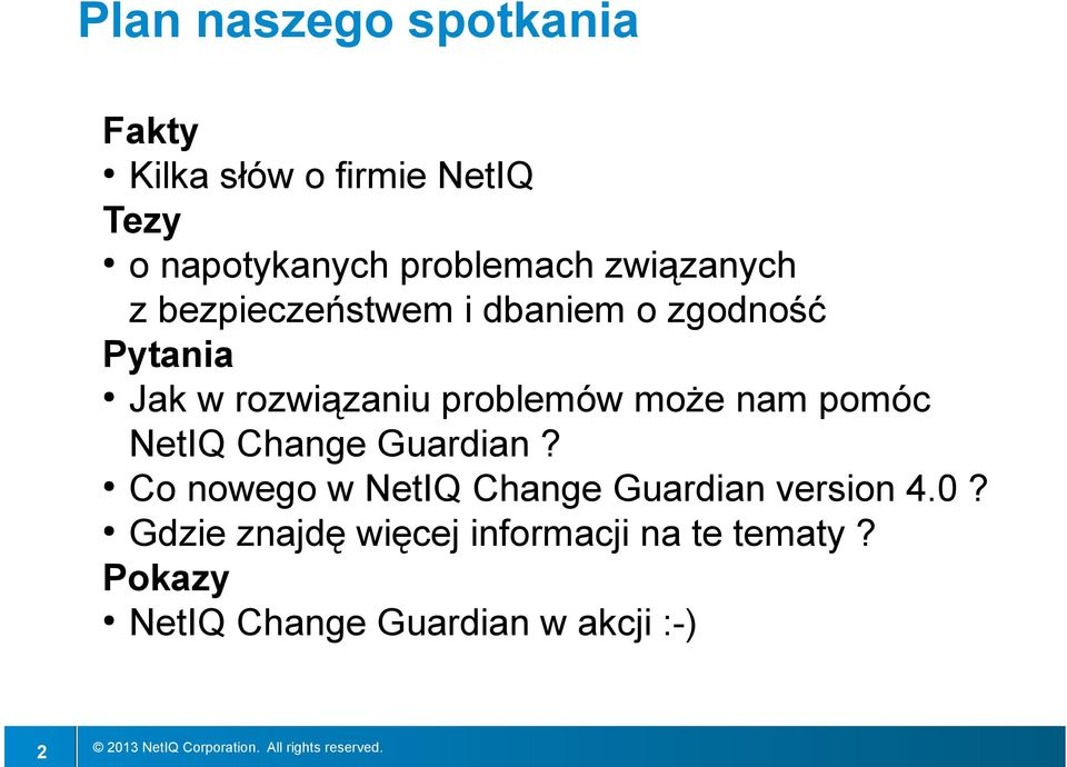 może nam pomóc NetIQ Change Guardian? Co nowego w NetIQ Change Guardian version 4.0?