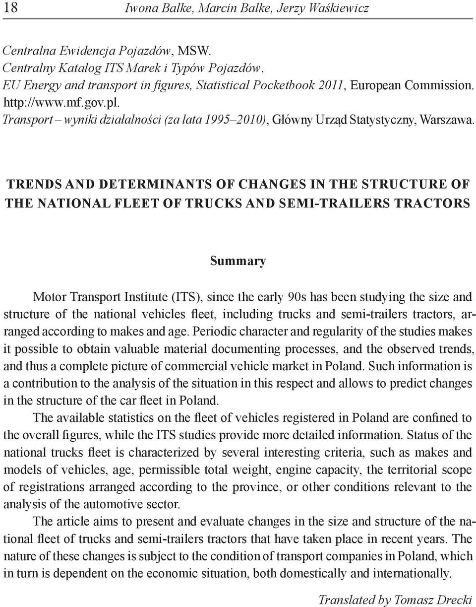 Trends and determinants of changes in the structure of the national fleet of trucks and semi-trailers tractors Summary Motor Transport Institute (ITS), since the early 90s has been studying the size
