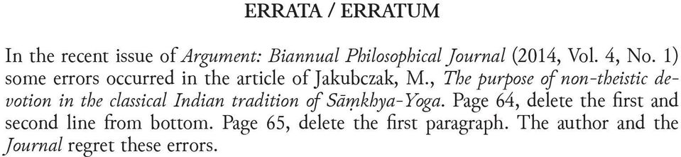 , The purpose of non-theistic devotion in the classical Indian tradition of Sāṃkhya-Yoga.
