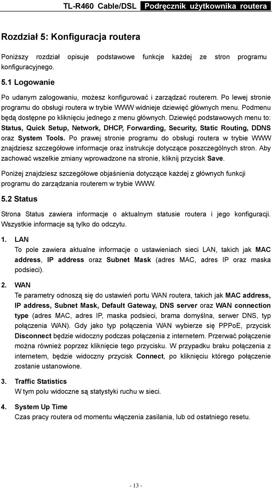 Dziewięć podstawowych menu to: Status, Quick Setup, Network, DHCP, Forwarding, Security, Static Routing, DDNS oraz System Tools.