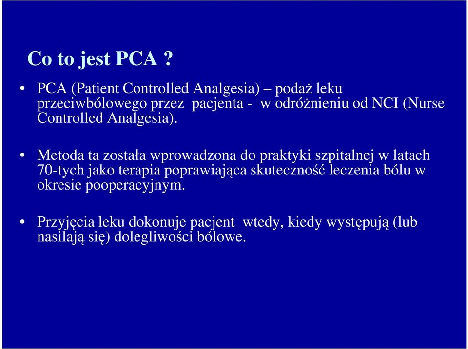 NCI (Nurse Controlled Analgesia).