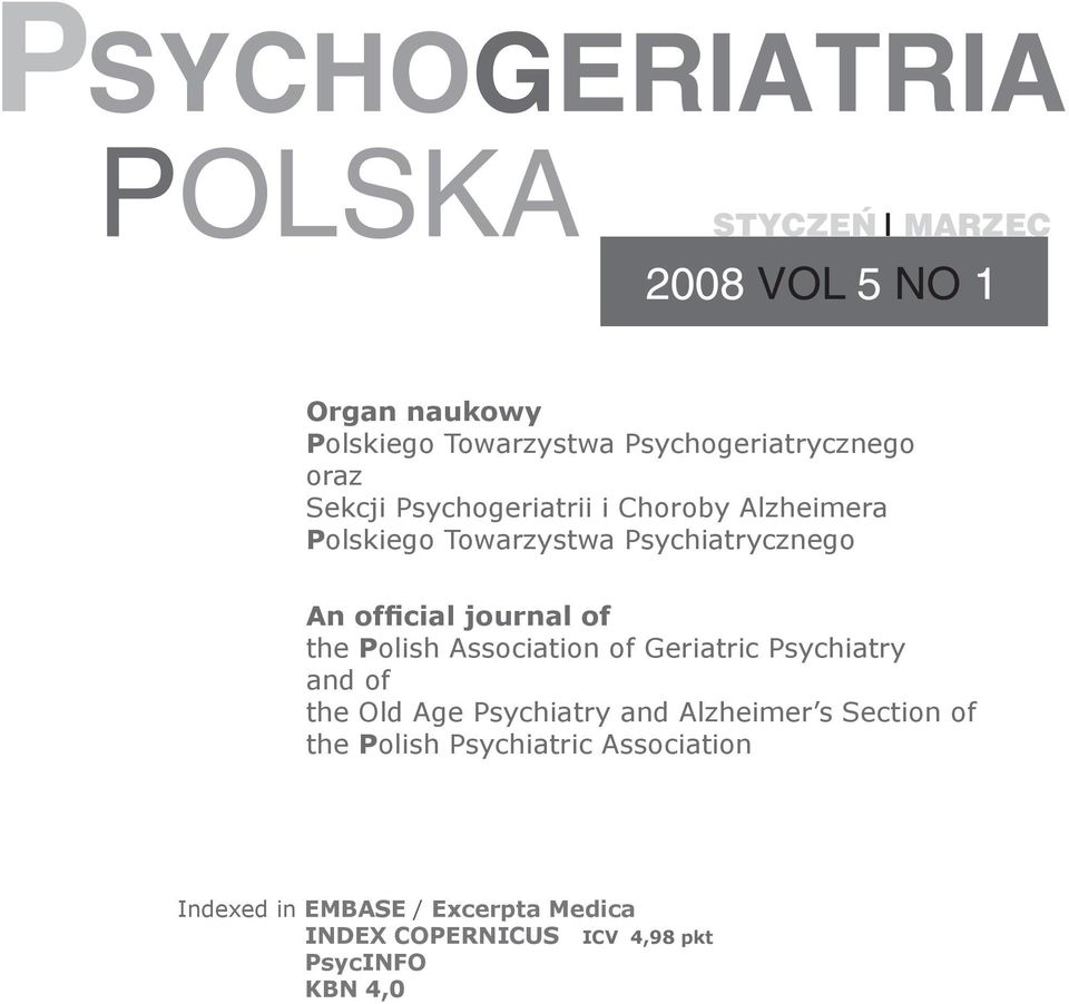 Polish Association of Geriatric Psychiatry and of the Old Age Psychiatry and Alzheimer s Section of the