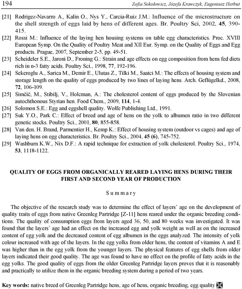 : Influence of the laying hen housing systems on table egg characteristics. Proc. XVIII European Symp. On the Quality of Poultry Meat and XII Eur. Symp. on the Quality of Eggs and Egg products.