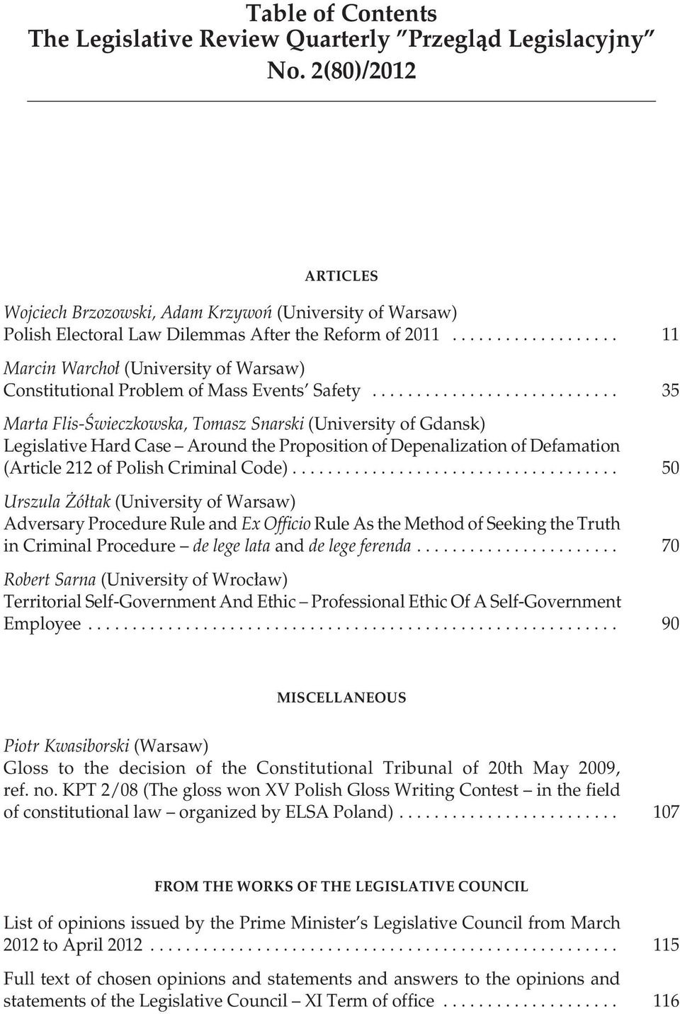 .................. 11 Marcin Warchoł (University of Warsaw) Constitutional Problem of Mass Events Safety.