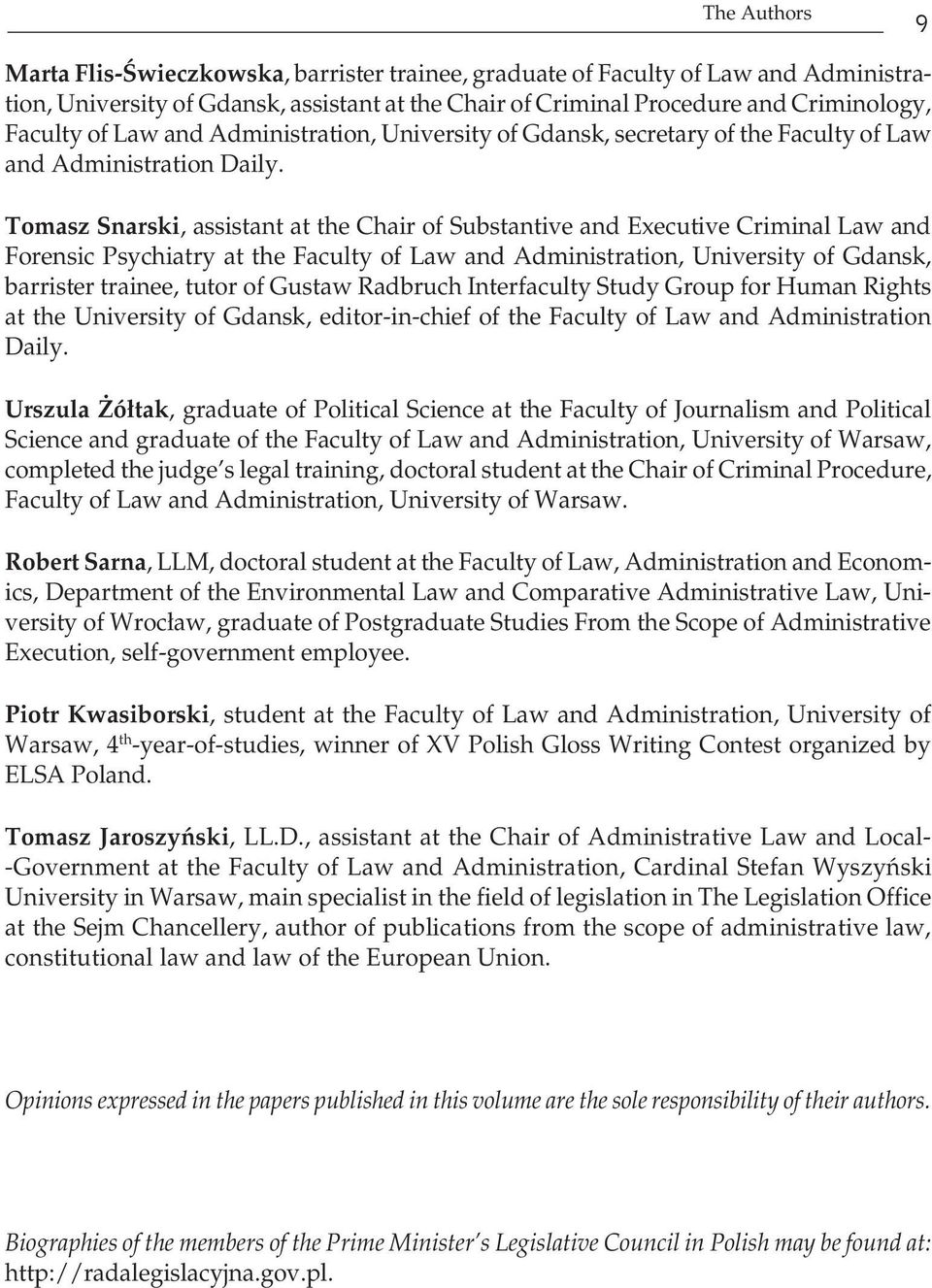 tomasz Snarski, assistant at the Chair of Substantive and Executive Criminal Law and Forensic Psychiatry at the Faculty of Law and Administration, University of Gdansk, barrister trainee, tutor of