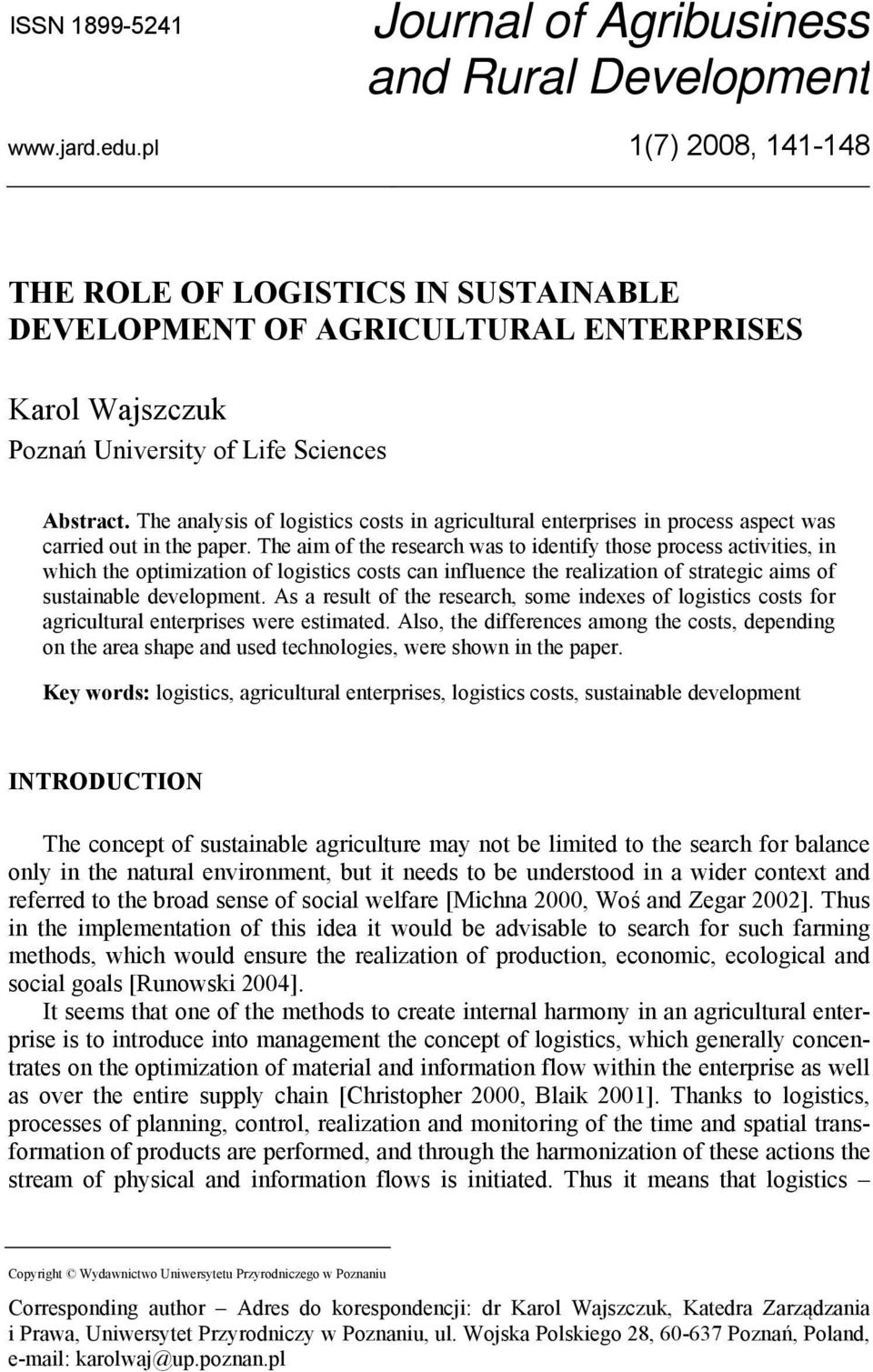 The analysis of logistics costs in agricultural enterprises in process aspect was carried out in the paper.
